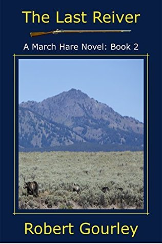 The Last Reiver (March Hare Novels Book 2)  by  Robert Gourley