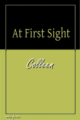 At First Sight (Jamie & Erin, #1) Colleen