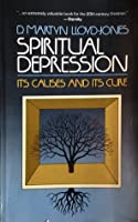 Spiritual Depression: Its Causes and Cure