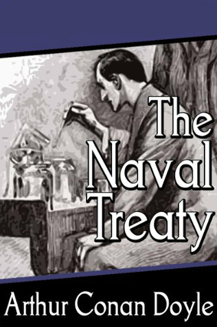 The Naval Treaty  (The Memoirs of Sherlock Holmes, #10) Arthur Conan Doyle