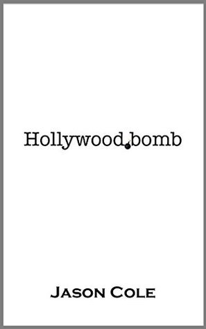 Hollywood.bomb  by  Jason Cole