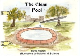 The Clear Pool - A Fairy Tale For Children David Heaton