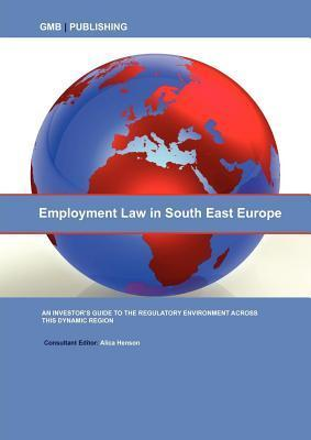 Employment Law in South East Europe  by  Alica Henson