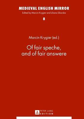 Of Fair Speche, and of Fair Answere Marcin Krygier