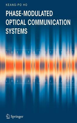 Phasemodulated Optical Communication Systems  by  Keang-Po Ho