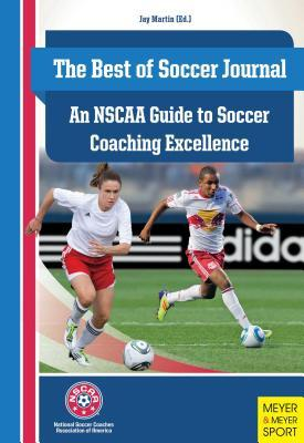 An Nscaa Guide to Soccer Coaching Excellence Jay Martin