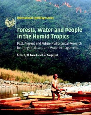 Forests, Water and People in the Humid Tropics: Past, Present and Future Hydrological Research for Integrated Land and Water Management Michael J. Bonell