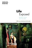 Life Exposed: Biological Citizens After Chernobyl (Revised)