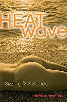 Heat Wave: Sizzling Sex Stories