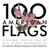 100 American Flags: A Unique Collection of Old Glory Memorabilia