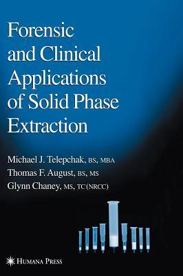 Forensic and Clinical Applications of Solid Phase Extraction Michael J. Telepchak
