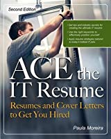 Ace the It Resume: Resumes and Cover Letters to Get You Hired (Revised)
