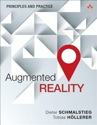 Augmented Reality: Principles and Practice  by  Dieter Schmalstieg