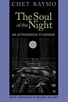Soul of the Night: An Astronomical Pilgrimage