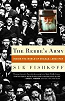 Rebbe's Army: Inside the World of Chabad-Lubavitch