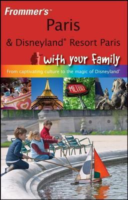 Frommers Paris and Disneyland Resort Paris with Your Family Anna Brooke