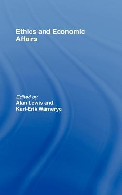 Ethics and Economic Affairs  by  Alan Lewis