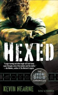Hexed: The Iron Druid Chronicles, Book Two Kevin Hearne
