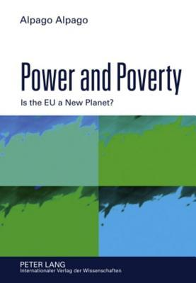 Power and Poverty: Is the Eu a New Planet?  by  Alpago Alpago