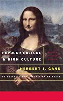 Popular Culture and High Culture: An Analysis and Evaluation of Taste (Revised and Updated)