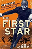 First Star: Red Grange and the Barnstorming Tour That Launched the NFL