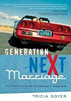 Generation Next Marriage: The Couple's Guide to Keeping It Together