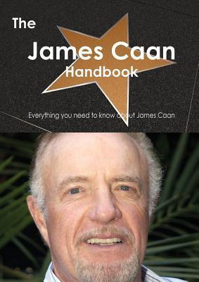 The James Caan Handbook - Everything You Need to Know about James Caan  by  Emily Smith