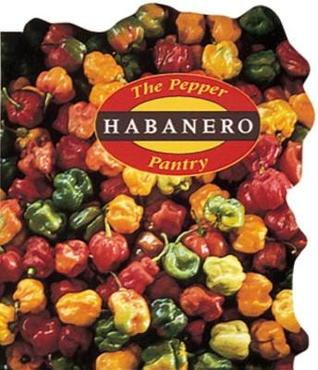 Pepper Pantry: Habanero  by  Dave DeWitt