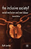 Inclusive Society?: Social Exclusion and New Labour (Revised)