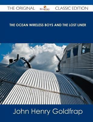 The Ocean Wireless Boys and the Lost Liner - The Original Classic Edition  by  Wilbur Lawton
