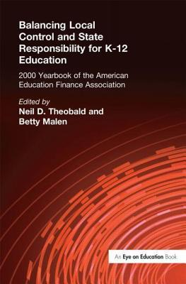Balancing Local Control and State Responsibility for K-12 Education  by  Neil D Theobald