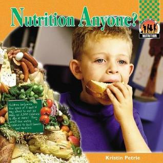 Nutrition Anyone?  by  Kristin Petrie
