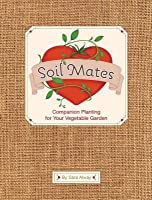 Soil Mates: Companion Planting for Your Vegetable Garden