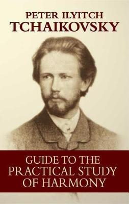 Guide to the Practical Study of Harmony  by  Peter Ilyitch Tchaikovsky