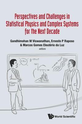Perspectives and Challenges in Statistical Physics and Complex Systems for the Next Decade  by  Gandhimohan. M. Viswanathan