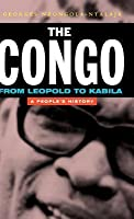 Congo from Leopold to Kabila: A People's History