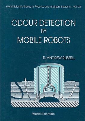 Odour Detection  by  Mobile Robots by Andrew R. Russell