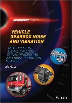 Vehicle Gearbox Noise and Vibration: Measurement, Signal Analysis, Signal Processing and Noise Reduction Measures  by  Jiří Tůma