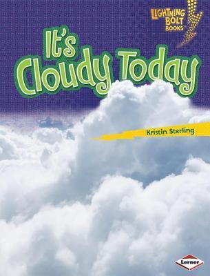 Its Cloudy Today Kristin Sterling
