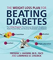 Weight Loss Plan for Beating Diabetes: The 5-Step Program That Removes Metabolic Roadblocks, Sheds Pounds Safely, and Reverses Prediabetes