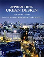 Approaching Urban Design: The Design Process