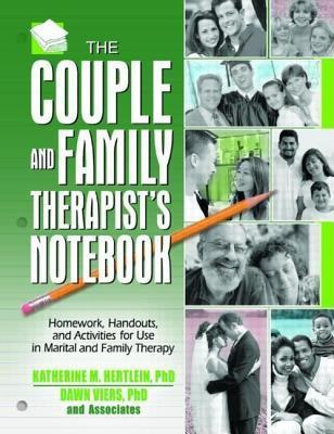 Couple and Family Therapists Notebook: Homework, Handouts, and Activities for Use in Marital and Family Therapy  by  Dawn Viers
