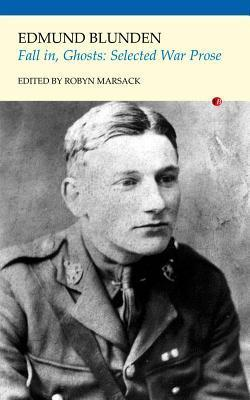 Fall In, Ghosts: Selected War Prose Edmund Blunden