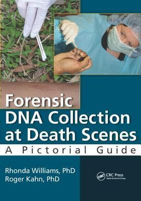 Forensic DNA Collection at Death Scenes: A Pictorial Guide Rhonda  Williams