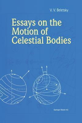 Essays on the Motion of Celestial Bodies V.V. Beletsky