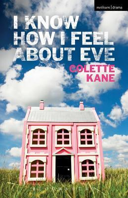 I Know How I Feel About Eve  by  Colette Kane