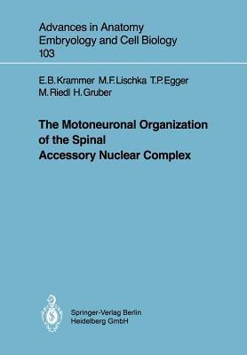 The Motoneuronal Organization Of The Spinal Accessory Nuclear Complex  by  E. Krammer