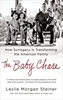 The Baby Chase: How Surrogacy Is Transforming the American Family