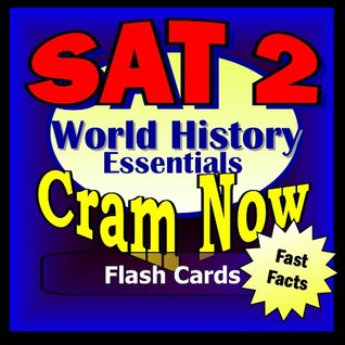SAT II Prep Test WORLD HISTORY Flash Cards--CRAM NOW!--SAT 2 Exam Review Book & Study Guide (SAT II Cram Now! 5)  by  SAT II Cram Now!