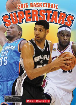 Basketball Superstars 2015  by  K.C. Kelley